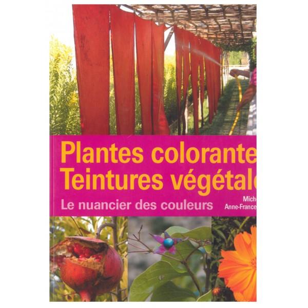 Plantes colorantes. Teintures végétales